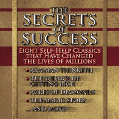 The Secrets of Success: Nine Self-Help Classics That Have Changed the Lives of Millions Audiobook, by James Allen