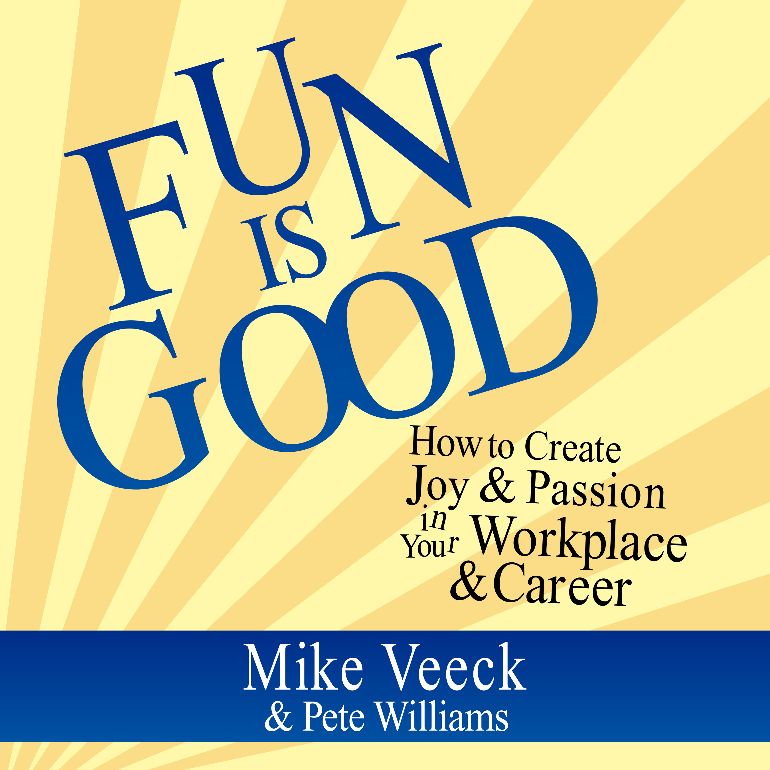 Printable Fun is Good: How to Create Joy & Passion in Your Workplace & Career Audiobook Cover Art