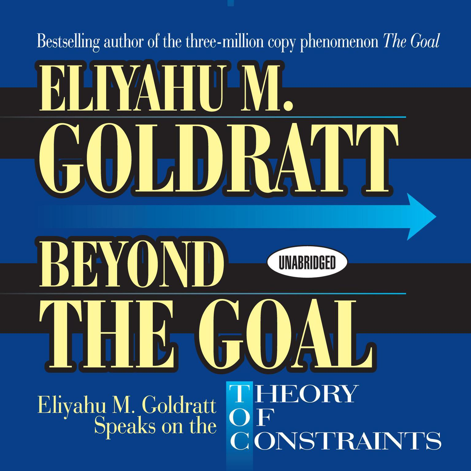 Printable Beyond the Goal: Eliyahu Goldratt Speaks on the Theory of Constraints Audiobook Cover Art