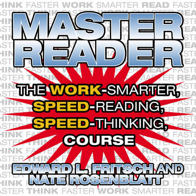 Master Reader: The 4-Hour Speed-Reading, Speed-Thinking Course Audiobook, by Edward L. Fritsch