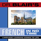 Dr. Blairs French in No Time: The Revolutionary New Language Instruction Method Thats Proven to Work! Audiobook, by Robert Blair