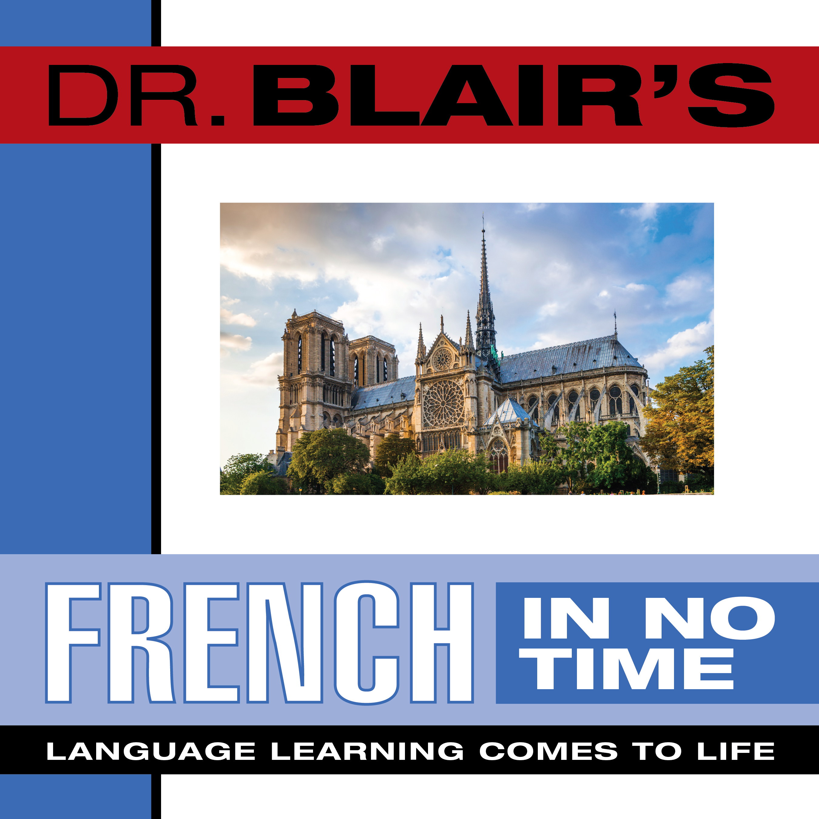 Printable Dr. Blair's French in No Time: The Revolutionary New Language Instruction Method That's Proven to Work! Audiobook Cover Art