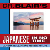 Dr. Blairs Japanese in No Time: The Revolutionary New Language Instruction Method Thats Proven to Work! Audiobook, by Robert Blair