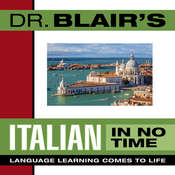 Dr. Blairs Italian in No Time: The Revolutionary New Language Instruction Method Thats Proven to Work!, by Robert Blair