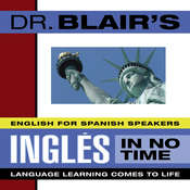Dr. Blairs Ingles in No Time: The Revolutionary New Language Instruction Method Thats Proven to Work! Audiobook, by Robert Blair