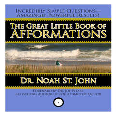 The Great Little Book of Afformations: Incredibly Simple Questions - Amazingly Powerful Results! Audiobook, by Noah St. John