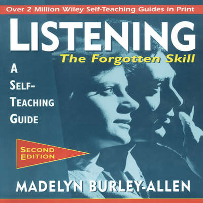 Listening: The Forgotten Skill: A Self-Teaching Guide, 2nd Edition Audiobook, by Madelyn Burley-Allen