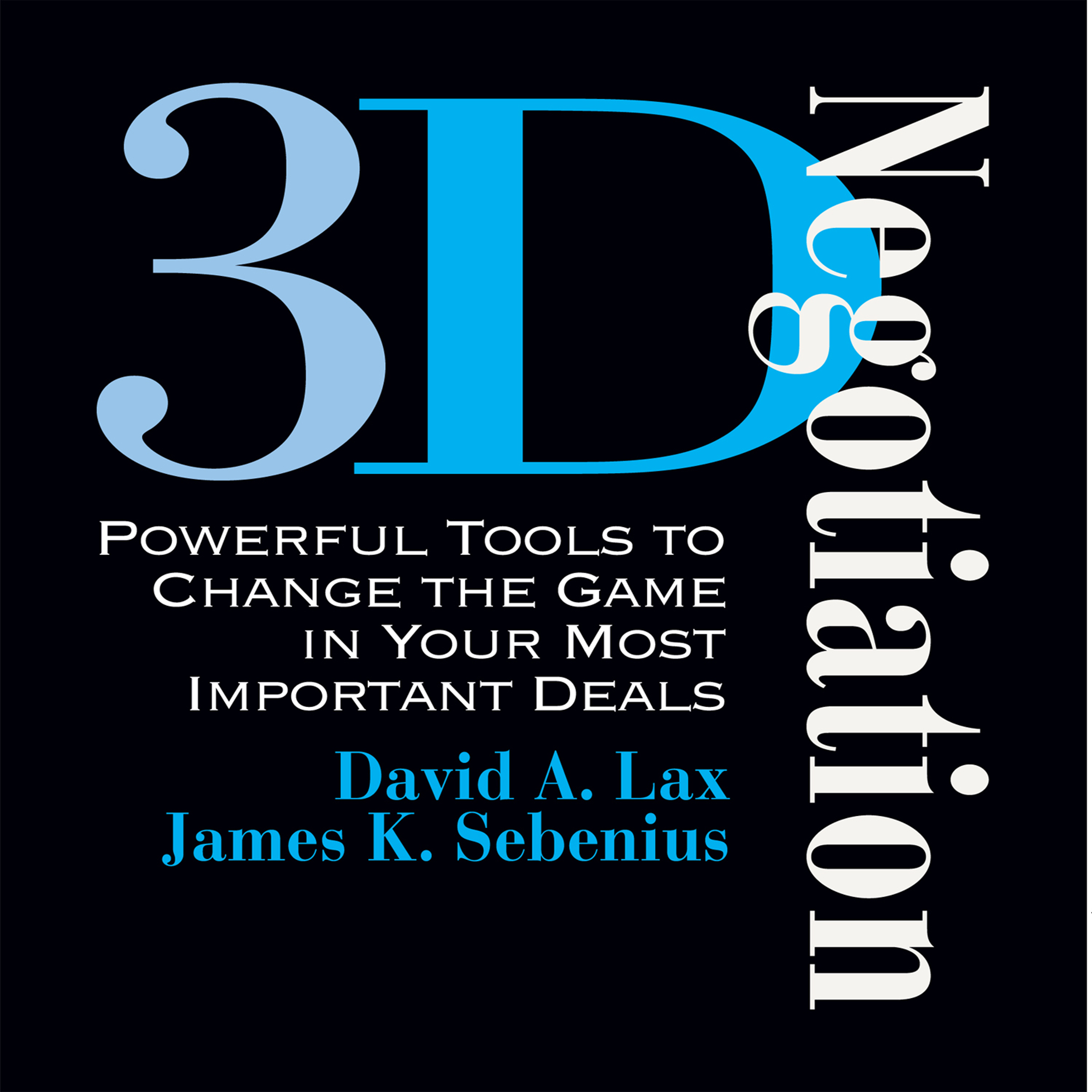 Printable 3-D Negotiation: Powerful Tools for Changing the Game in Your Most Important Deals Audiobook Cover Art