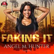 Faking It Audiobook, by Angel M. Hunter