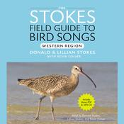 Stokes Field Guide to Bird Songs: Western Region Audiobook, by Donald Stokes