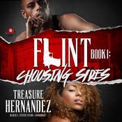 Choosing Sides: Flint Book 1 Audiobook, by Treasure Hernandez