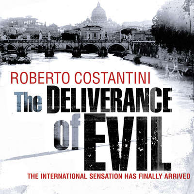 The Deliverance of Evil Audiobook, by Roberto Costantini