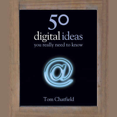 50 Digital Ideas You Really Need to Know Audiobook, by Tom Chatfield