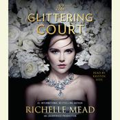 The Glittering Court Audiobook, by Richelle Mead