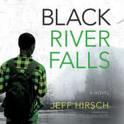 Black River Falls: A Novel Audiobook, by Jeff Hirsch