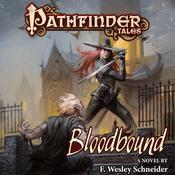 Pathfinder Tales: Bloodbound Audiobook, by F. Wesley Schneider