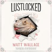 Lustlocked: A Sin du Jour Affair Audiobook, by Matt Wallace