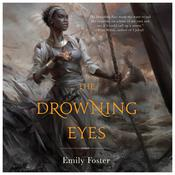The Drowning Eyes Audiobook, by Emily Foster