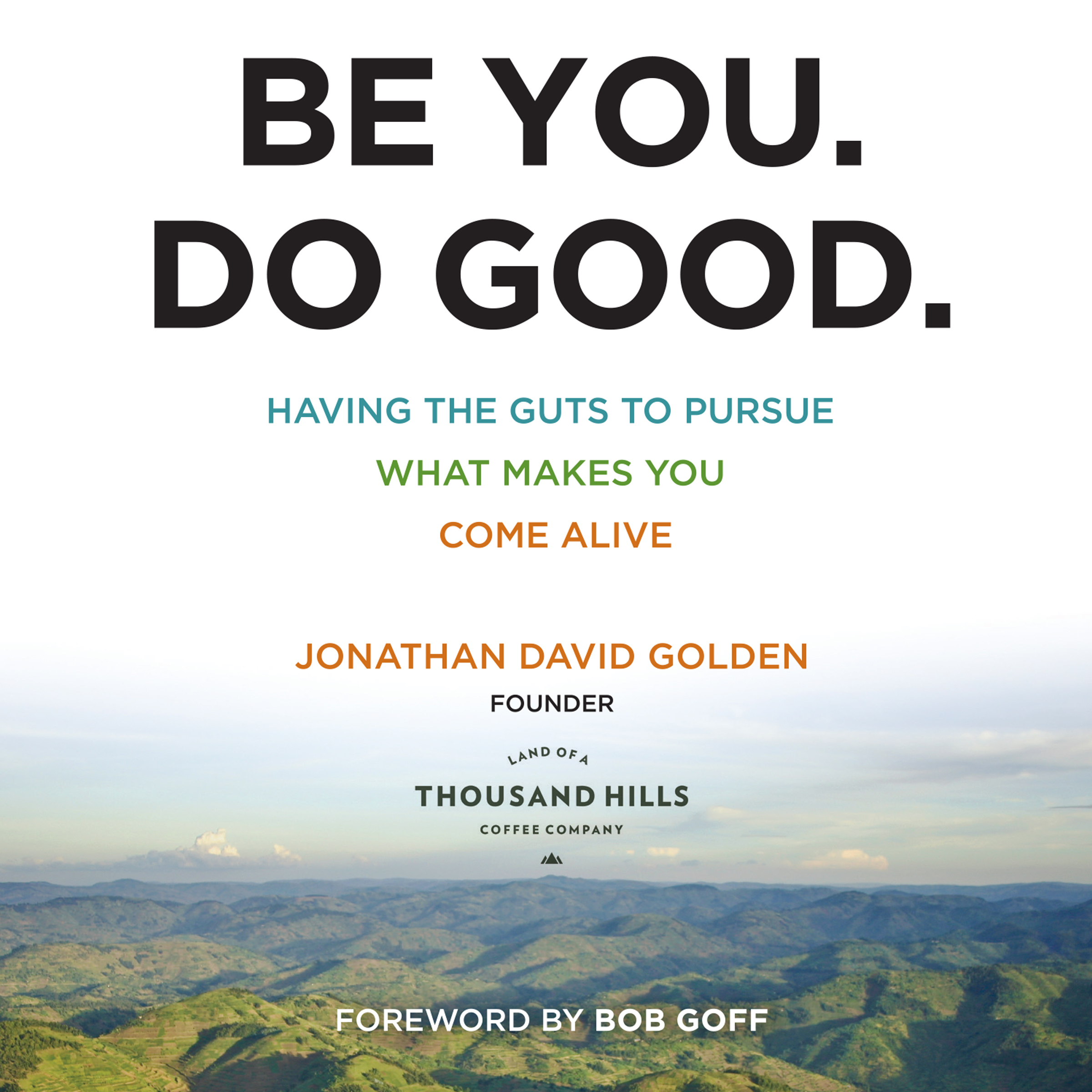 Printable Be You. Do Good.: Having the Guts to Pursue What Makes You Come Alive Audiobook Cover Art