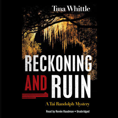 Reckoning and Ruin: A Tai Randolph Mystery Audiobook, by Tina Whittle