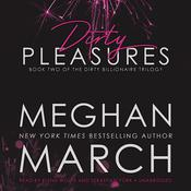 Dirty Pleasures, by Meghan  March