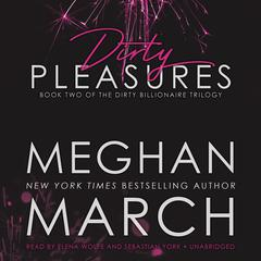 Dirty Pleasures Audiobook, by Meghan  March