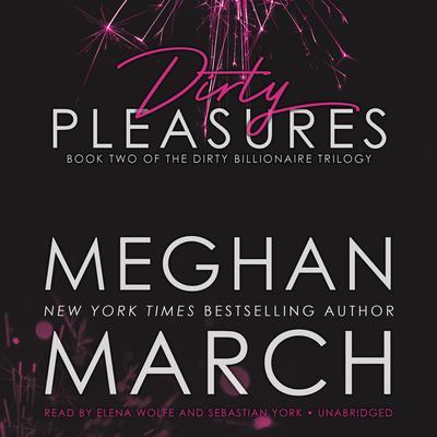 Dirty Pleasures Audiobook, by Meghan  March
