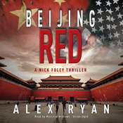 Beijing Red: A Nick Foley Thriller, by Alex Ryan
