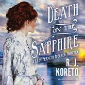 Death on the Sapphire: A Lady Frances Ffolkes Mystery Audiobook, by R. J.  Koreto