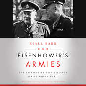 Eisenhower's Armies: The American-British Alliance during World War II  Audiobook, by Niall Barr