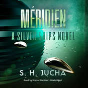 Méridien: A Silver Ships Novel Audiobook, by Scott H.  Jucha