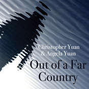 Out of a Far Country: A Gay Son's Journey to God. A Broken Mother's Search for Hope Audiobook, by Angela Yuan, Christopher Yuan