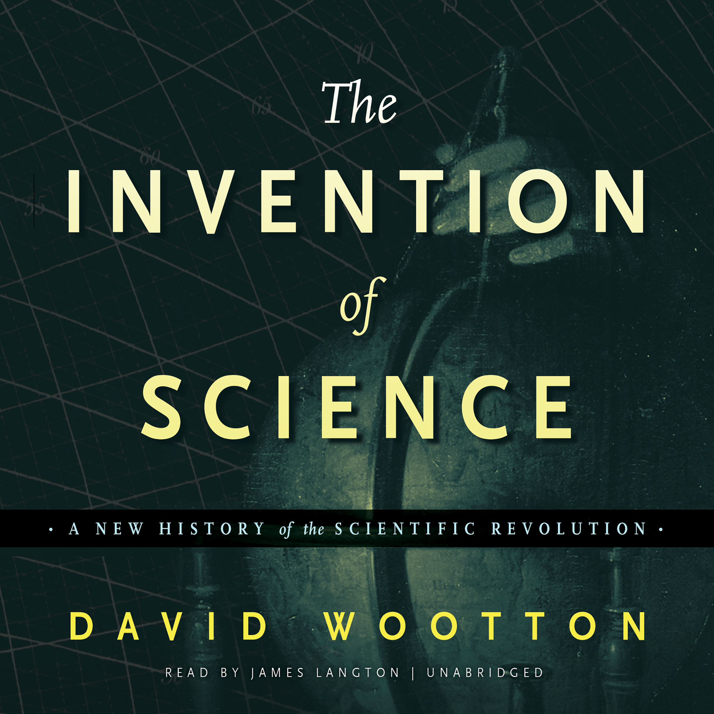 Printable The Invention of Science: A New History of the Scientific Revolution Audiobook Cover Art
