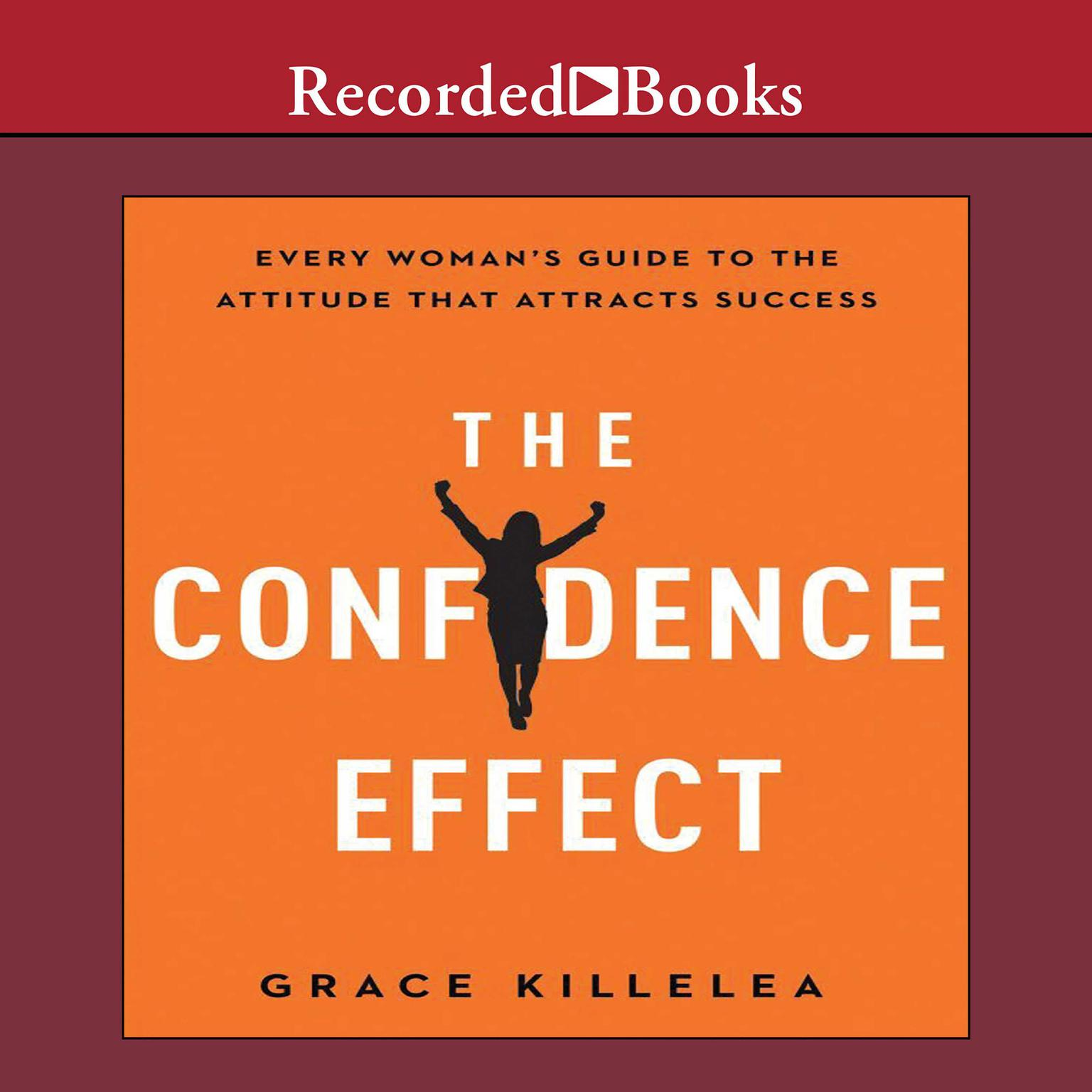 Printable The Confidence Effect: Every Woman's Guide to the Attitude That Attracts Success Audiobook Cover Art