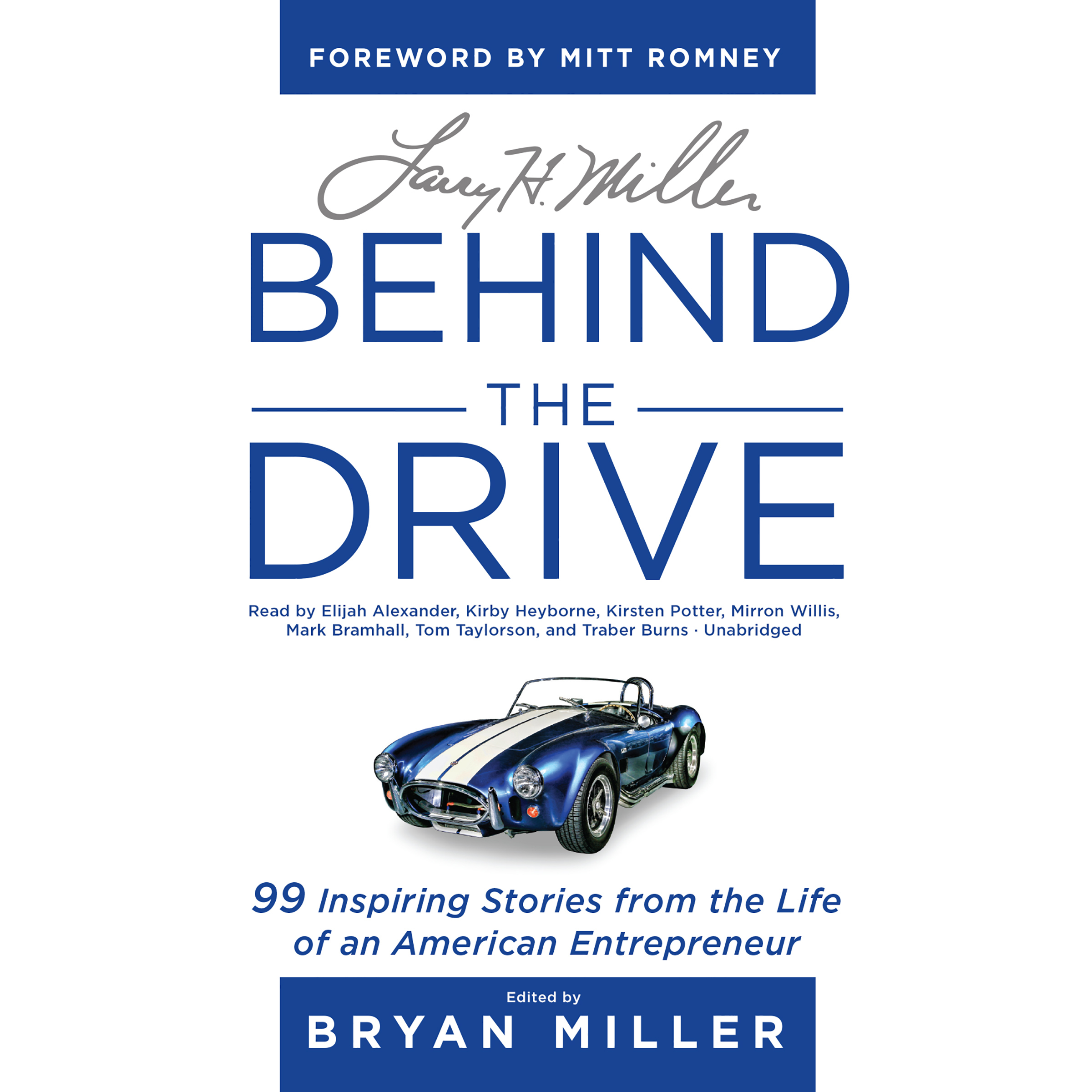 Printable Larry H. Miller: Behind the Drive: 99 Inspiring Stories from the Life of an American Entrepreneur Audiobook Cover Art