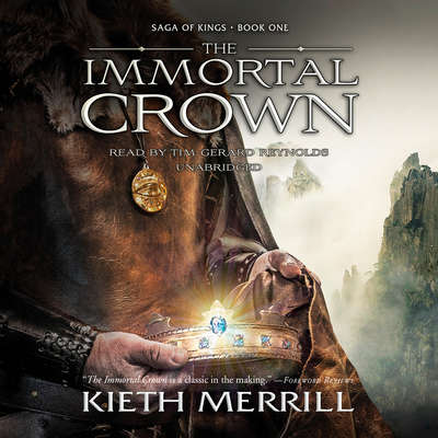 The Immortal Crown: Saga of Kings, Book One Audiobook, by Kieth  Merrill
