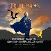 True Heroes: A Treasury of Modern-Day Fairy Tales Written by Bestselling Authors Audiobook, by Jonathan  Diaz