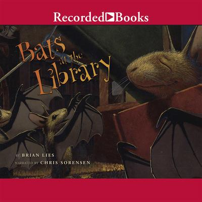 Bats at the Library Audiobook, by Brian Lies