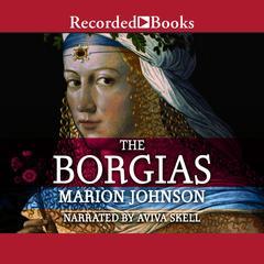 The Borgias Audiobook, by Marion Johnson