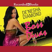 Boss Divas Audiobook, by De'nesha Diamond
