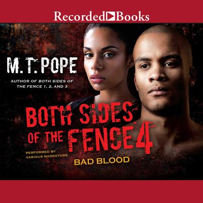 Both Sides of the Fence 4: Bad Blood Audiobook, by M. T. Pope