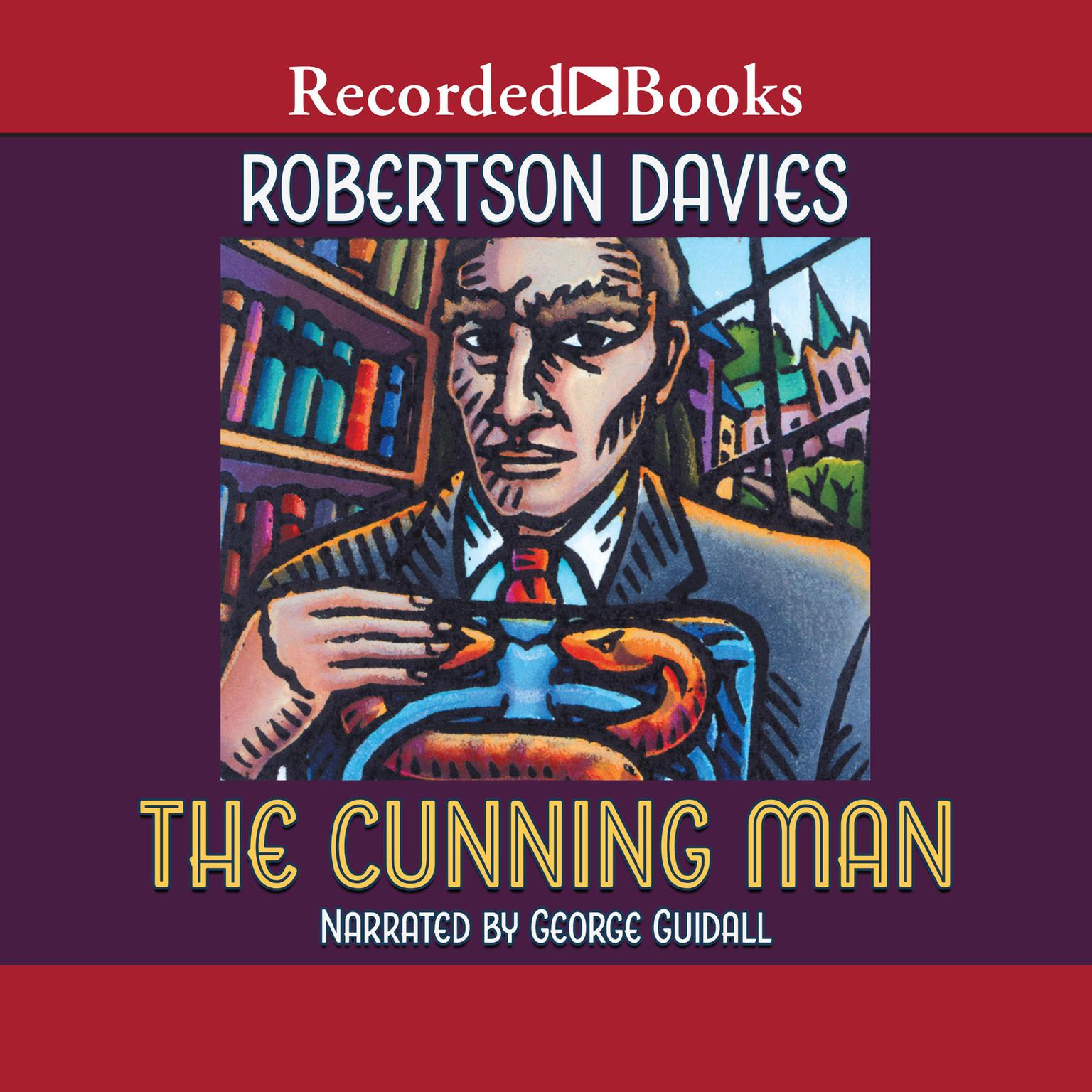 The Cunning Man Audiobook, by Robertson Davies