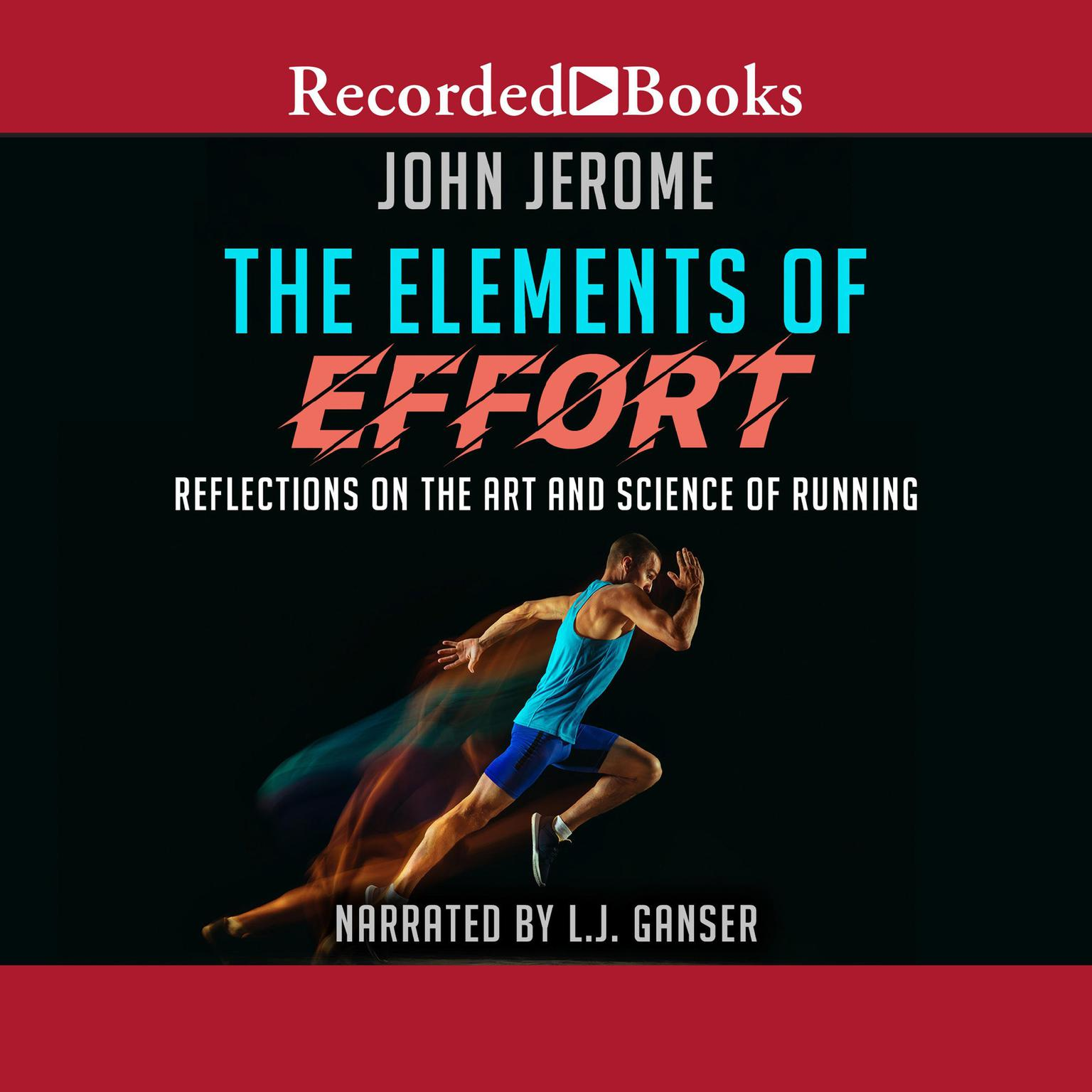 Printable The Elements of Effort: Reflections on the Art and Science of Running Audiobook Cover Art