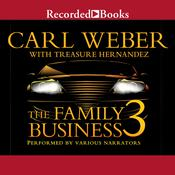 The Family Business 3, by Carl Weber, Treasure Hernandez