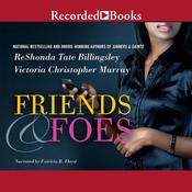 Friends & Foes Audiobook, by ReShonda Tate Billingsley, Victoria Christopher Murray