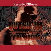 Dutch III: International Gangster Audiobook, by Teri Woods