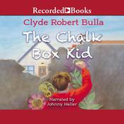 The Chalk Box Kid Audiobook, by Clyde Robert Bulla