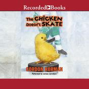 The Chicken Doesn't Skate Audiobook, by Gordon Korman