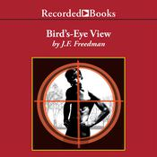 Bird's-Eye View Audiobook, by J. F. Freedman