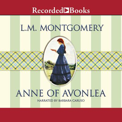 Anne of Avonlea Audiobook, by L. M. Montgomery